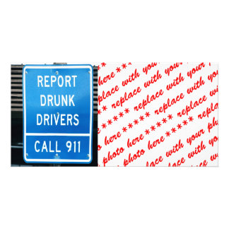Report Drunk Drivers Photo Greeting Card