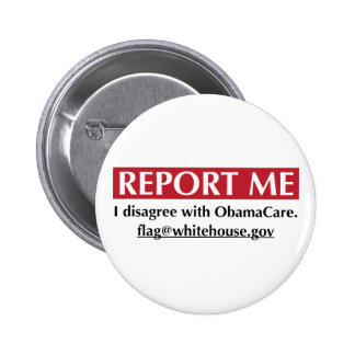 Report Me - I disagree with ObamaCare 6 Cm Round Badge