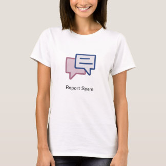 Report Spam T-Shirt