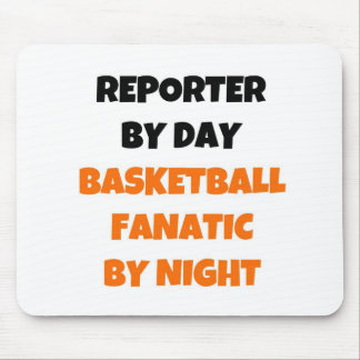 Reporter by Day Basketball Fanatic by Night Mouse Mat
