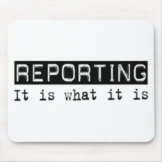 Reporting It Is Mouse Mat