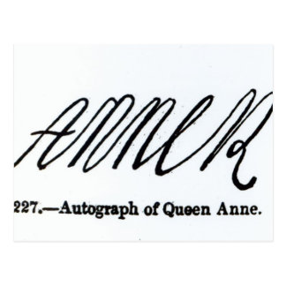 Reproduction of the signature of Queen Anne Postcard
