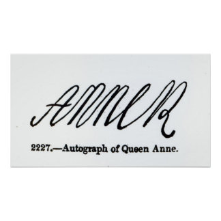Reproduction of the signature of Queen Anne Poster