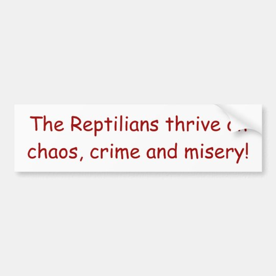 """Reptilians Thrive"" Bumper Sticker 2"