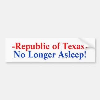 -Republic of Texas-, No Longer Asleep! Bumper Sticker