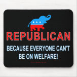 Republican because... mouse pad