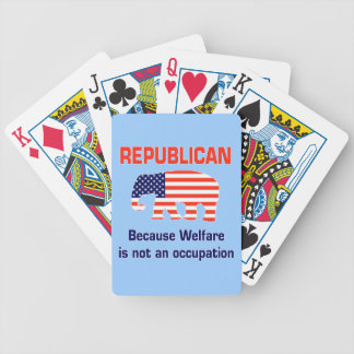Republican - Because Welfare is not an Occupation Bicycle Poker Cards