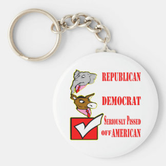 Republican, Democrat, Seriously Pissed Off America Basic Round Button Key Ring