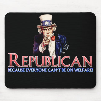Republican, Not On Welfare Mouse Pad