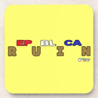 Republican Ruin...Obama 2012 Beverage Coaster