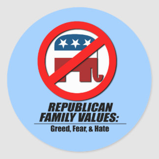 Republican Values - Greed, Fear, and Hate Round Sticker