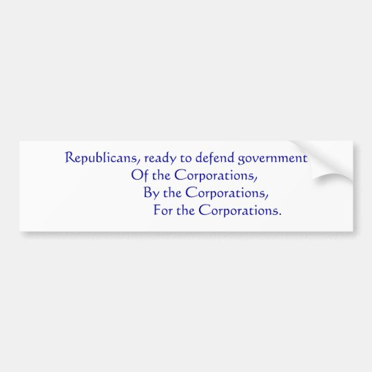 Republicans... Bumper Sticker