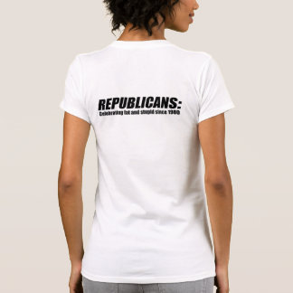 Republicans - Celebrating fat and stupid T-shirt