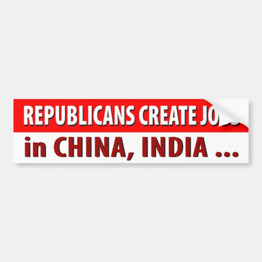 Republicans Create Jobs ... Bumper Sticker
