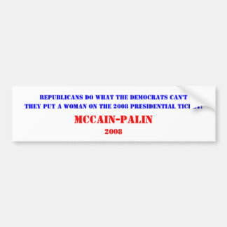 Republicans do what the Democrats can't, They p... Bumper Sticker