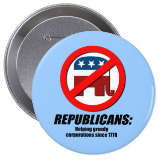 Republicans - Helping Greedy Corporations 10 Cm Round Badge