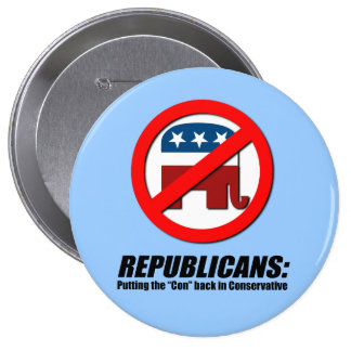 Republicans - Putting the Con back in Conservative 10 Cm Round Badge