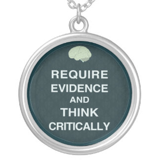 Require Evidence and Think Critically Necklace