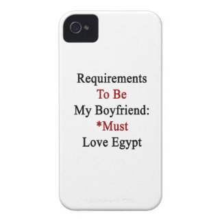 Requirements To Be My Boyfriend Must Love Egypt iPhone 4 Case