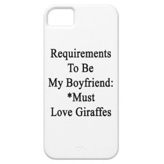 Requirements To Be My Boyfriend Must Love Giraffes iPhone 5/5S Case