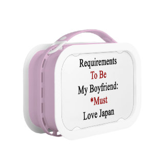 Requirements To Be My Boyfriend Must Love Japan Lunch Box