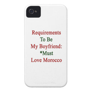 Requirements To Be My Boyfriend Must Love Morocco iPhone 4 Case-Mate Cases