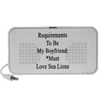 Requirements To Be My Boyfriend Must Love Sea Lion Mp3 Speaker
