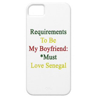 Requirements To Be My Boyfriend Must Love Senegal iPhone 5/5S Covers