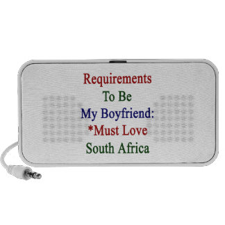 Requirements To Be My Boyfriend Must Love South Af Travelling Speaker