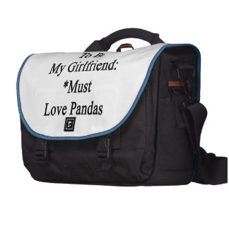 Requirements To Be My Girlfriend Must Love Pandas Laptop Commuter Bag