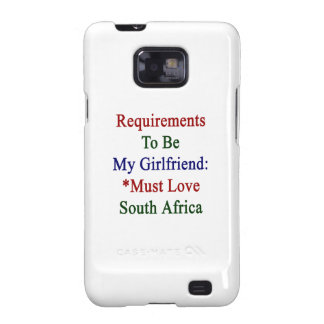 Requirements To Be My Girlfriend Must Love South A Samsung Galaxy SII Covers