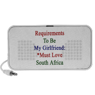 Requirements To Be My Girlfriend Must Love South A Mini Speaker