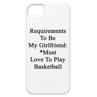 Requirements To Be My Girlfriend Must Love To Play iPhone 5 Covers