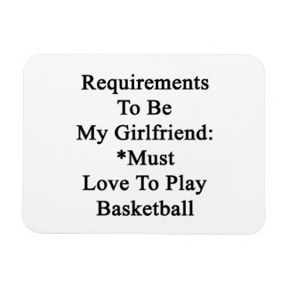 Requirements To Be My Girlfriend Must Love To Play Magnets