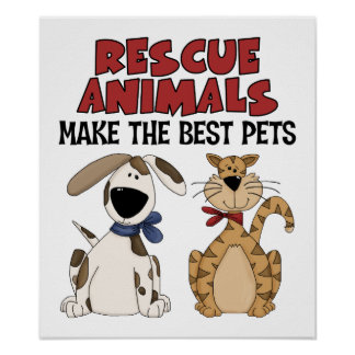 Rescue Animals Make The Best Pets Poster