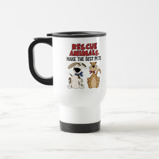 Rescue Animals Make The Best Pets Travel Mug/Cup