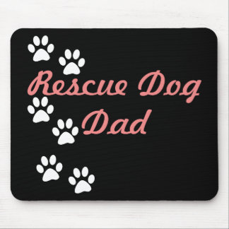 Rescue Dog Dad Mouse Pad
