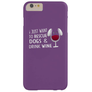 RESCUE DOGS & DRINK WINE BARELY THERE iPhone 6 PLUS CASE
