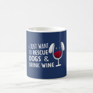 RESCUE DOGS & DRINK WINE COFFEE MUG