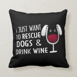 RESCUE DOGS & DRINK WINE CUSHION