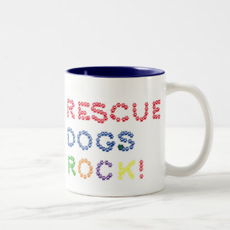 Rescue Dogs Rock Mug