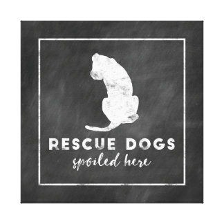 Rescue Dogs Spoiled Here Vintage Chalkboard Canvas Print