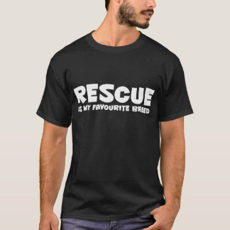 RESCUE is my favourite breed T-Shirt