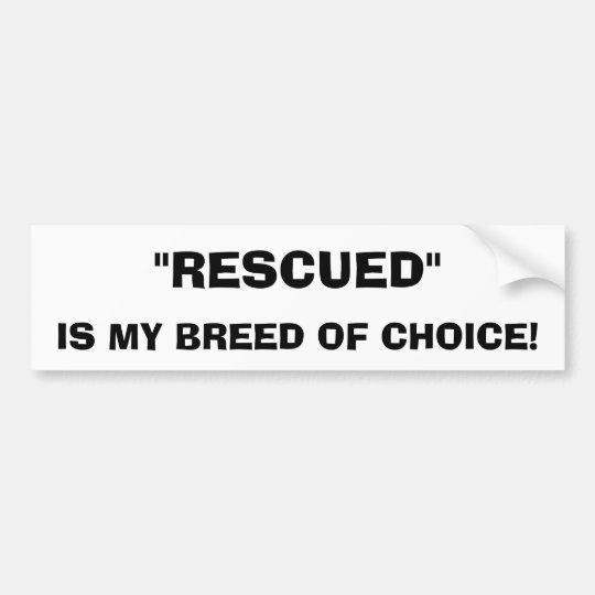 Rescued Dog Bumper Sticker