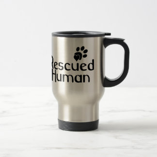 Rescued Human Dog Lover 15 Oz Stainless Steel Travel Mug