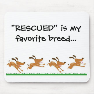 """""""RESCUED"""" is my favorite breed...mousepad Mouse Mat"""