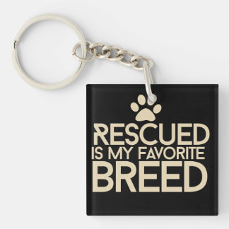 Rescued is my favorite breed Single-Sided square acrylic key ring