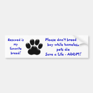 Rescued is my favourite breed don't breed or bumper sticker