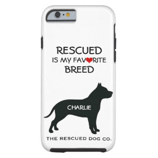 Rescued is my Favourite Breed iPhone 6 Case