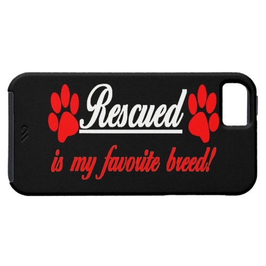 Rescued Is My Favourite Breed Paws iPhone 5